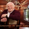 BIG TOM – LONESOME AT YOUR TABLE