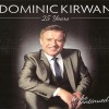 Dominic Kirwan – 25 Years