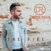 Derek Ryan – The Fire (DELUXE)
