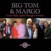 Big Tom & Margo