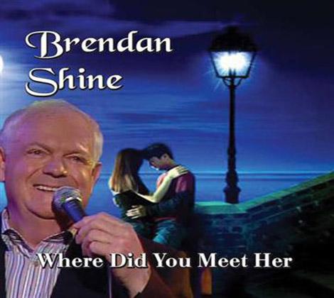 Brendan-Shine---Where-Did-You-Meet-Her
