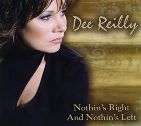 Dee-Reilly---Nothin's-Right-and-Nothin's-Left