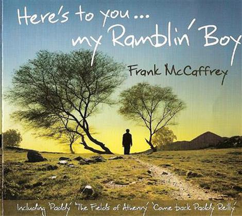 Frank McCaffery – HERE'S TO YOU…. MY RAMBLIN' BOY