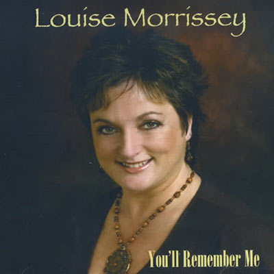 Louise Morrissey – You'll Remember Me