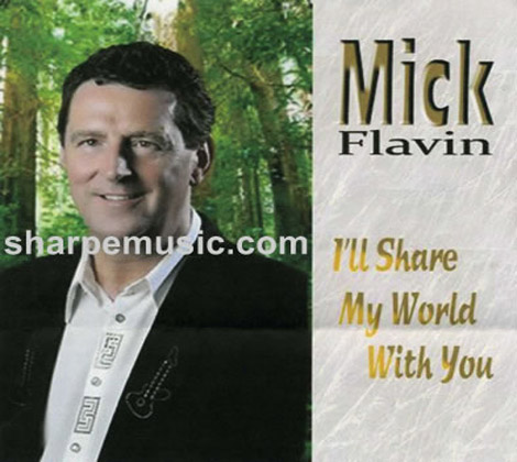 Mick Flavin – I'll Share My World With you