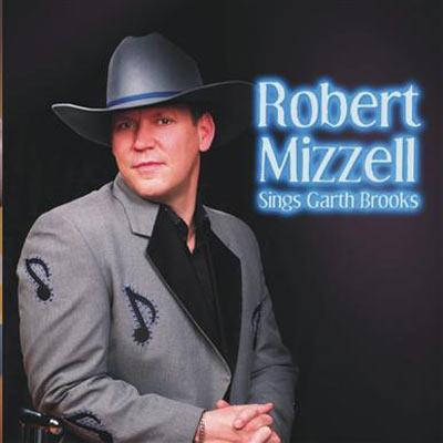 ROBERT-MIZZELL---SINGS-GARTH-BROOKS