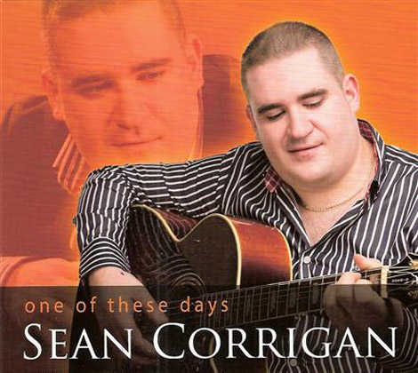 SEAN CORRIGAN – ONE OF THESE DAYS