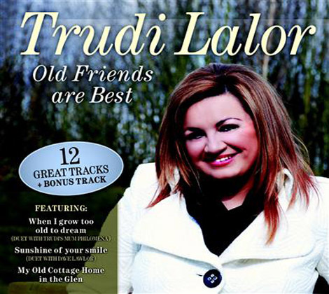 TRUDI LALOR – OLD FRIENDS ARE BEST