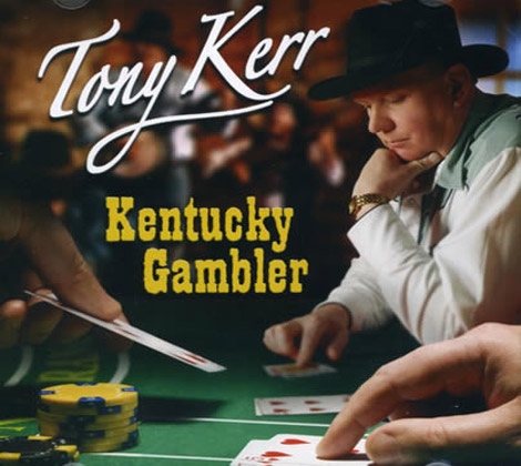 Tony-Kerr---Kentucky-Gambler