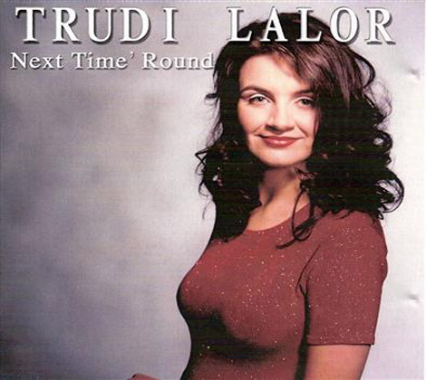 Trudi Lalor Next Time 'Round