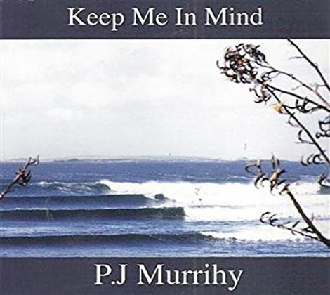 P.J. MURRIHY – KEEP ME IN MIND