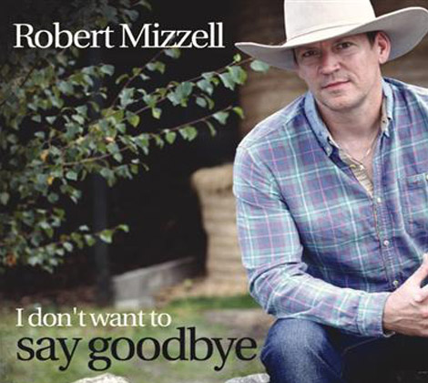 Robert-Mizzell---I-don't-want-to-say-goodbye