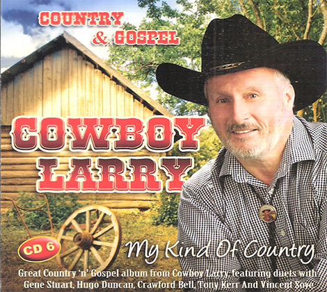 Cowboy Larry – My Kind Of Country