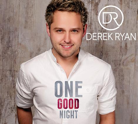 Derek Ryan - One Good Night