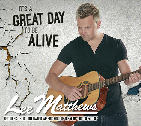 Lee Matthews – It's a Great Day To Be Alive