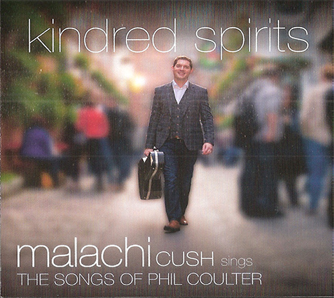 Malachi Cush – Kindred Spirits (The Songs Of Phil Coulter)