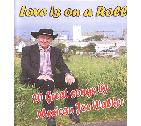 Mexican Joe Walker – Love Is On A Roll