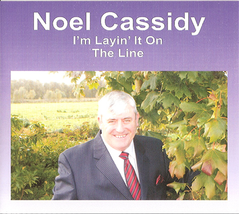 Noel Cassidy – I'm Layin' It On The Line