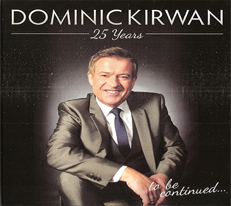 Dominic Kirwan – 25 Years…To Be Continued