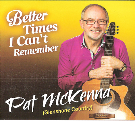 Pat McKenna – Better Times I Can't Remember