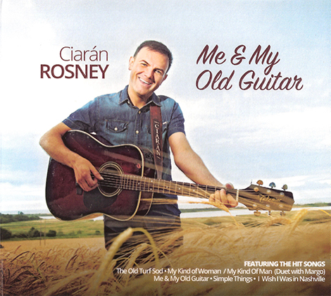 Ciaran Rosney – Me And My Old Guitar