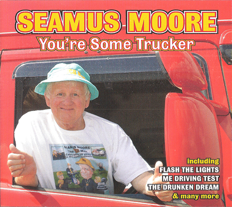Seamus Moore – You're Some Trucker