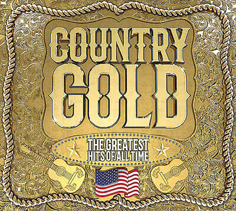 Country Gold-The Greatest Hits Of All Time