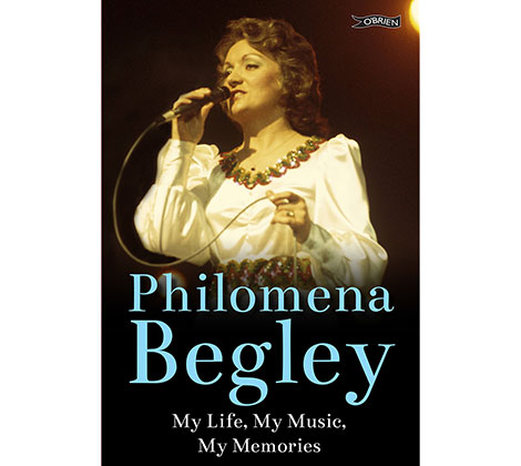 Philomena Begley – My Life, My Music, My Memories (Book)